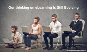 Our thinking on E-Learning is still evolving